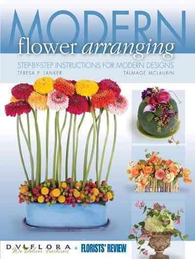 Modern Flower Arranging By Lanker, Teresa P./ Mclaurin, Talmage